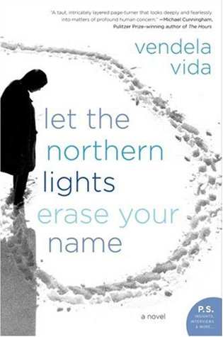 "Book cover: Vendela Vida ""Let The Northern Lights Erase Your Name"""