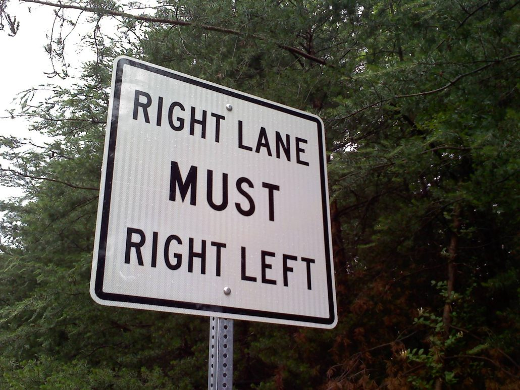 "Sign that says ""Right lane must right left"""