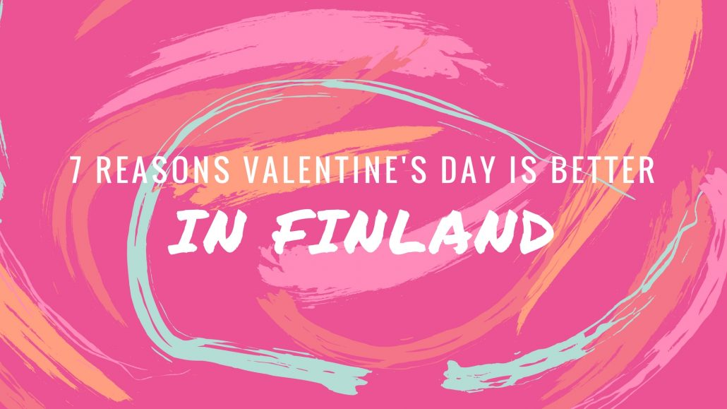 7 reasons why Valentine's Day is Better in Finland